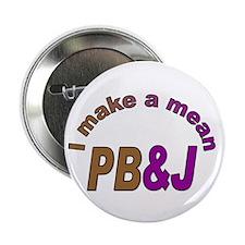 """I Make a Mean PB&J 2.25"""" Button"""
