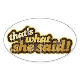 That's What She Said Oval Decal