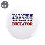 "JAYCEE for dictator 3.5"" Button (10 pack)"