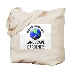 World's Greatest LANDSCAPE GARDENER Tote Bag