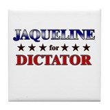 JAQUELINE for dictator Tile Coaster