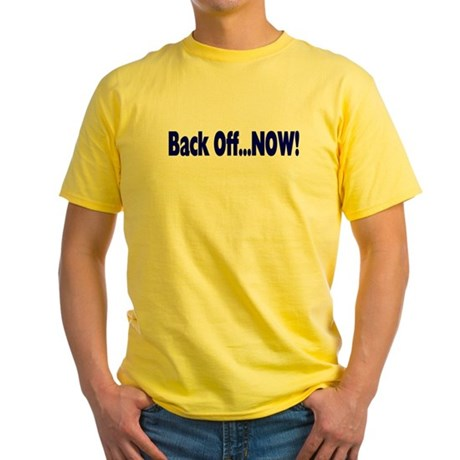 Back Off Now Yellow T-Shirt