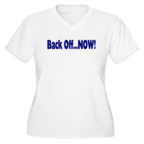 Back Off Now Women's Plus Size V-Neck T-Shirt