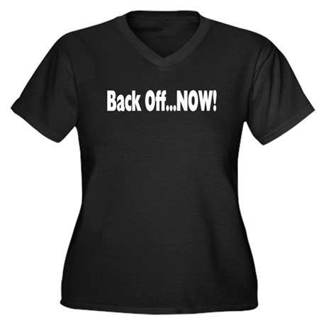 Back Off Now Women's Plus Size V-Neck Dark T-Shirt