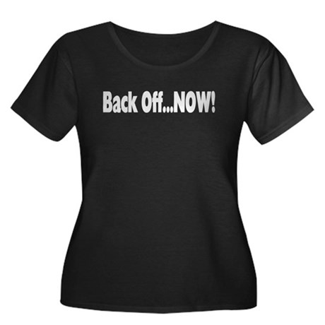 Back Off Now Women's Plus Size Scoop Neck Dark T-S