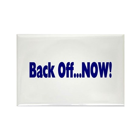 Back Off Now Rectangle Magnet (100 pack)