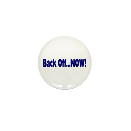 Back Off Now Mini Button