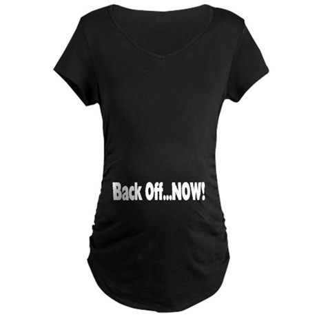 Back Off Now Maternity Dark T-Shirt