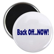 "Back Off Now 2.25"" Magnet (10 pack)"
