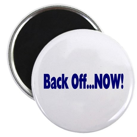 "Back Off Now 2.25"" Magnet (100 pack)"