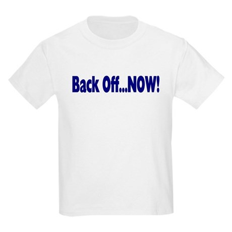 Back Off Now Kids Light T-Shirt