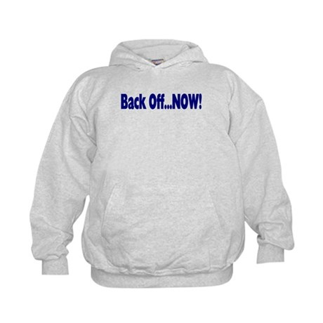 Back Off Now Kids Hoodie