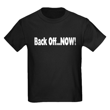 Back Off Now Kids Dark T-Shirt