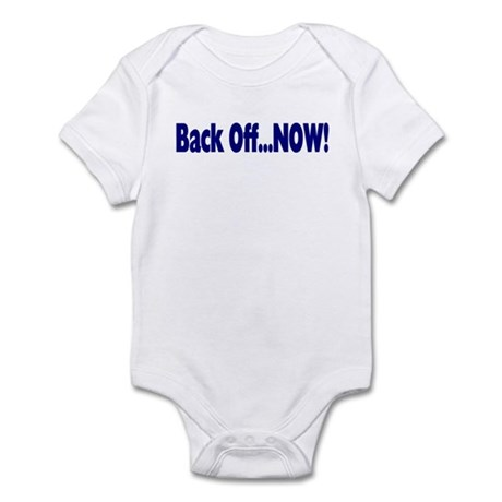 Back Off Now Infant Bodysuit