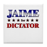JAIME for dictator Tile Coaster