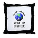 World's Greatest IRRIGATION ENGINEER Throw Pillow