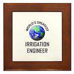World's Greatest IRRIGATION ENGINEER Framed Tile