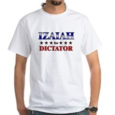 IZAIAH for dictator Shirt