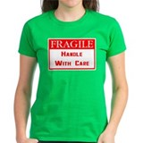 Fragile ~ Handle with Care Tee