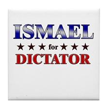 ISMAEL for dictator Tile Coaster