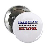 "ISABELLE for dictator 2.25"" Button"