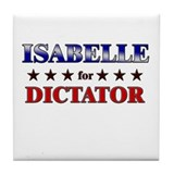 ISABELLE for dictator Tile Coaster