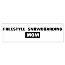 FREESTYLE SNOWBOARDING mom Bumper Bumper Sticker