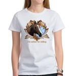 I'd Rather Be Riding Horses Women's T-Shirt