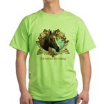 I'd Rather Be Riding Horses Green T-Shirt