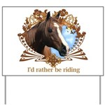 I'd Rather Be Riding Horses Yard Sign