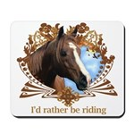 I'd Rather Be Riding Horses Mousepad