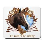 I'd Rather Be Riding Horses Mousepad