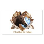 I'd Rather Be Riding Horses Rectangle Sticker
