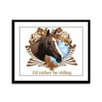 I'd Rather Be Riding Horses Framed Panel Print