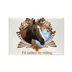 I'd Rather Be Riding Horses Rectangle Magnet (10 p