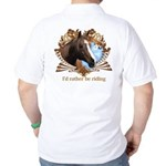 I'd Rather Be Riding Horses Golf Shirt
