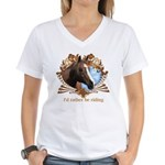 I'd Rather Be Riding Horses Women's V-Neck T-Shirt
