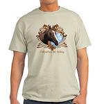 I'd Rather Be Riding Horses Light T-Shirt