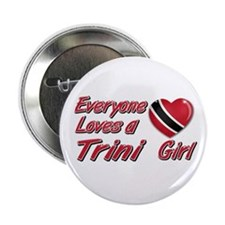 "Everyone loves a Trini girl 2.25"" Button (100 pack"