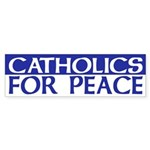 Catholics for Peace (bumper sticker)