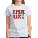 Fish On! Women's T-Shirt