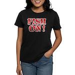 Fish On! Women's Dark T-Shirt