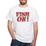 Fish On! White T-Shirt