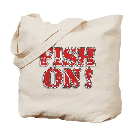 Fish On! Tote Bag