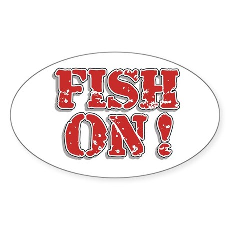 Fish On! Oval Sticker