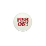 Fish On! Mini Button