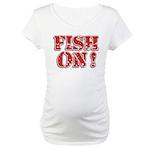 Fish On! Maternity T-Shirt