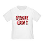 Fish On! Toddler T-Shirt