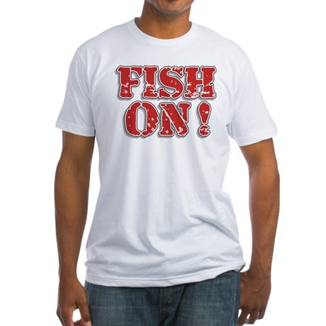 Fish On! Fitted T-Shirt