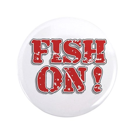 "Fish On! 3.5"" Button"